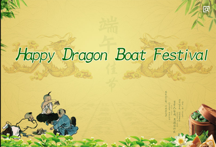 Happy Dragon Boat Festival and best wishes for all